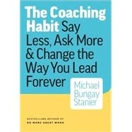 The Coaching Habit,Stanier, Michael Bungay,9780978440749