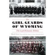 The Girl Guards of Wyoming by Lyon, Dan J.; Allison, Jim, 9781467140751