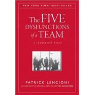 The Five Dysfunctions of a Team A Leadership Fable by Lencioni, Patrick M., 9780787960759