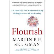 Flourish : A Visionary New...,Seligman, Martin E. P.,9781439190760