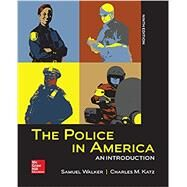 The Police in America: An...,Walker, Samuel; Katz, Charles,9781259140761