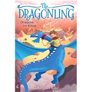 Dragons and Kings by Koller, Jackie French; Mitchell, Judith, 9781534400764