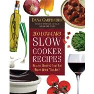 200 Low-Carb Slow Cooker Recipes by Carpender, Dana, 9781592330768