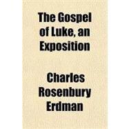 The Gospel of Luke, an...,Erdman, Charles Rosenbury,9781153800778