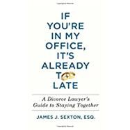 If You're in My Office, It's...,Sexton, James J.,9781250130778