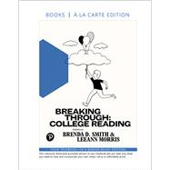 Breaking Through College...,Smith, Brenda D.; Morris,...,9780134690780