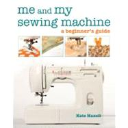Me and My Sewing Machine,Haxell, Kate,9781607050780