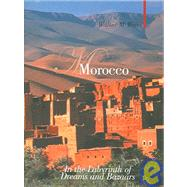 Morocco : In the Labyrinth of Dreams and Bazaars by Weiss, Walter M., 9781904950783