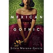 Mexican Gothic,Moreno-Garcia, Silvia,9780525620785