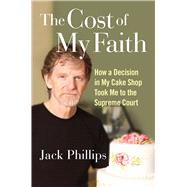 The Cost of My Faith by Phillips, Jack, 9781684510801