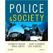 Police & Society,Novak, Kenneth; Cordner,...,9780190940805