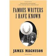 Famous Writers I Have Known by Magnuson, James, 9780393350814