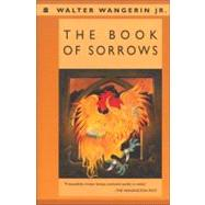 The Book of Sorrows,Walter Wangerin Jr.,9780310210818