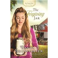 The Forgiving Jar by Brunstetter, Wanda E., 9781432860820
