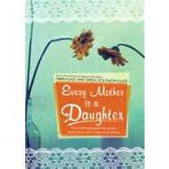 Every Mother Is a Daughter by Klass, Perri, MD, 9780786170821