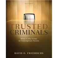 Trusted Criminals : White...,Friedrichs, David O.,9780495600824