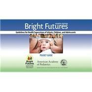 Bright Futures: Guidelines Pocket Guide by Hagan, Joseph F., Jr., M.D.; Shaw, Judith S., R.n.; Duncan, Paula M., M.D., 9781610020824