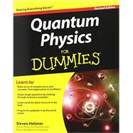 Quantum Physics for Dummies by Holzner, Steve, 9781118460825