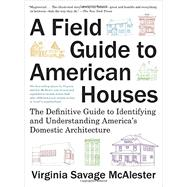 A Field Guide to American...,McAlester, Virginia Savage,9780375710827