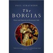 The Borgias by Strathern, Paul, 9781643130835