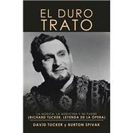 El Duro Trato by Tucker, David; Spivak, Burton (CON), 9781984570840