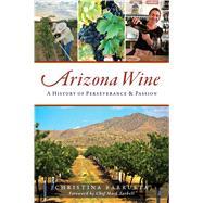 Arizona Wine by Barrueta, Christina; Tarbell, Chef Mark, 9781467140843