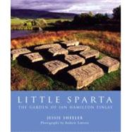 Little Sparta : The Garden of Ian Hamilton Finlay by Jessie Sheeler<R>Photographs by Andrew Lawson, 9780711220850