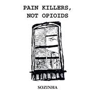 Pain Killers, Not Opioids by Sozinha, 9781796030853