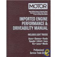 Motor Imported Engine Performance and Driveability Manual 1998-2001 : Includes Light Trucks, Acura, Daewoo, Honda, Hyundai, I by Unknown, 9781582510859
