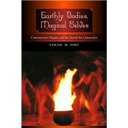 Earthly Bodies, Magical Selves by Pike, Sarah M., 9780520220867