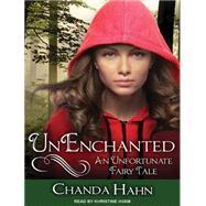 Unenchanted by Hahn, Chanda; Hvam, Khristine, 9781494550868