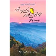 Angels Take All Forms by Gibbs, Nancy Peterson, 9781973680871