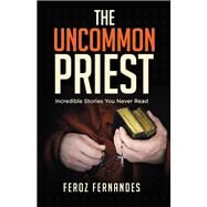 The Uncommon Priest by Fernandes, Feroz, 9781973650874