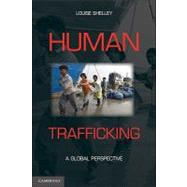 Human Trafficking: A Global...,Louise Shelley,9780521130875