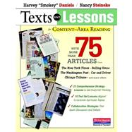 Texts and Lessons for Content-Area Reading : With More Than 75 Articles from the New York Times, Rolling Stone, the Washington Post, Car and Driver, Chicago Tribune, and Many Others by Daniels, Harvey; Steineke, Nancy, 9780325030876