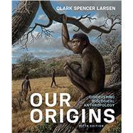 Our Origins ( w/ Ebook and...,Larsen, Clark Spencer,9780393680881