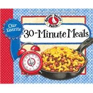 Gooseberry Patch Our Favorite 30-Minute Meals by Gooseberry Patch, 9781620930885