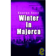 Winter In Majorca,Sand, George,9781903930885
