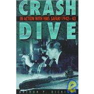 Crash Dive! : In Action with...,Dickison, Arthur P.,9780750920896