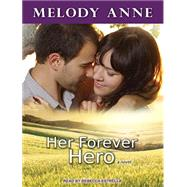 Her Forever Hero by Anne, Melody; Estrella, Rebecca, 9781515950905