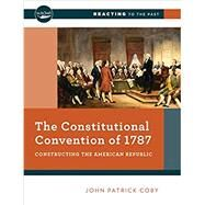 The Constitutional Convention...,Coby, John Patrick,9780393640908