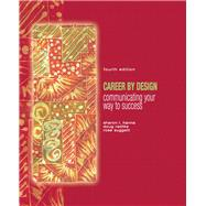 Career by Design Communicating Your Way to Success by Hanna, Sharon L.; Radtke, Doug; Suggett, Rose, 9780132330909