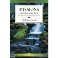 Missions: God's Heart for the...,Borthwick, Paul,9780830830909