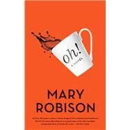 Oh! by Robison, Mary, 9781640090910
