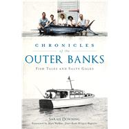 Chronicles of the Outer Banks by Downing, Sarah; Walker, Matt, 9781467140911