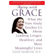 Aging with Grace,Snowdon, David,9780553380927