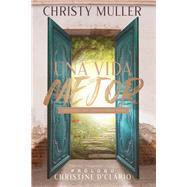 Una vida mejor/ A Better Life by Muller, Christy, 9780829740936