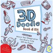 3-D Doodle Book and Kit : Where Your Imagination Can Really Jump off the Page! by Encarnacion, Elizabeth, 9781604330953
