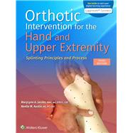 Orthotic Intervention for the Hand and Upper Extremity Splinting Principles and Process by Jacobs, MaryLynn; Austin, Noelle M., 9781975140953