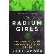 The Radium Girls,Moore, Kate,9781492650959